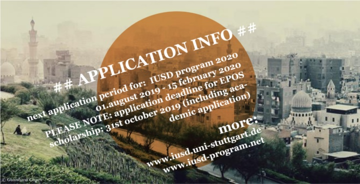 Application info. Next application period for IUSD program 2020: 01st august 2019- 15th february 2020. Please note: application for epos scholarship: 15th october 2019 (incl. academic applications). More: www.iusd.uni-stuttgart.de (c)